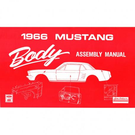 Manuel de Montage de la carrosserie Mustang 1966